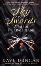 Sky of Swords - A Tale Of The King's Blade 3 ebook by Dave Duncan