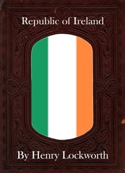 Republic of Ireland ebook by Henry Lockworth,Lucy Mcgreggor,John Hawk