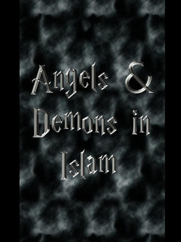Angels & Demons in Islam - A Kobo book that describes angels and demons in Islam ebook by Susan Lloyd