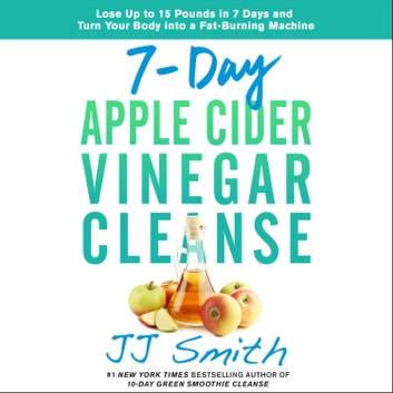 7-Day Apple Cider Vinegar Cleanse Audiobook by JJ Smith