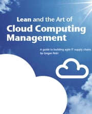 Lean and the Art of Cloud Computing Management ebook by Gregor Petri