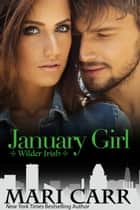 January Girl ebook by Mari Carr