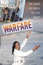 WARFARE ebook by Maria M. Bowe