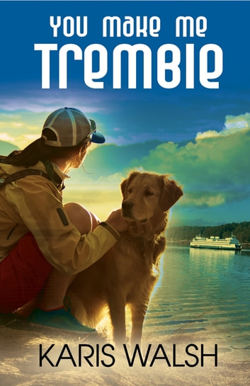 You Make Me Tremble ebook by Karis Walsh