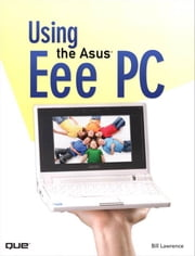 Using the Asus Eee PC ebook by Lawrence, Bill