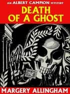 Death of a Ghost (Campion #6) ebook by Margery Allingham