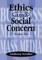 Ethics and Social Concern, Volume Two ebook by Anthony Serafini; Tina Serafini