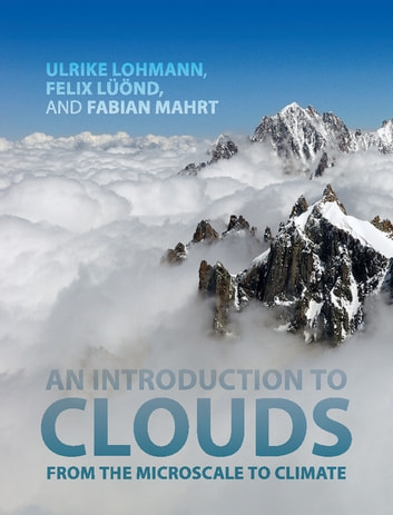 An introduction to clouds ebook by ulrike lohmann 9781316585719 an introduction to clouds from the microscale to climate ebook by ulrike lohmannfelix fandeluxe Choice Image