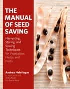 The Manual of Seed Saving ebook by Andrea Heistinger,Ian Miller
