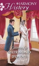 Matrimonio d'onore ebook by Georgie Lee