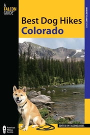 Best Dog Hikes Colorado ebook by FalconGuides