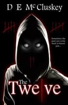 The Twelve ebook by D E McCluskey