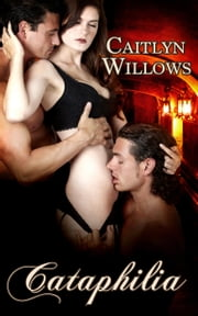 Cataphilia ebook by Caitlyn Willows