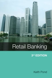 Retail Banking 3rd ebook by Keith Pond, Ph.D., FCIB, FHEA