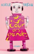 La cour des grandes ebook by