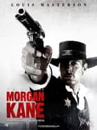 Morgan Kane: Marshal and Murderer ebook by Louis Masterson