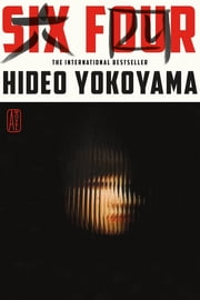 Six Four - A Novel ebook by Hideo Yokoyama, Jonathan Lloyd-Davies