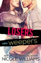 Losers Weepers ebook by Nicole Williams