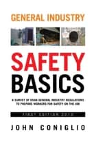 General Industry Safety Basics ebook by John Coniglio