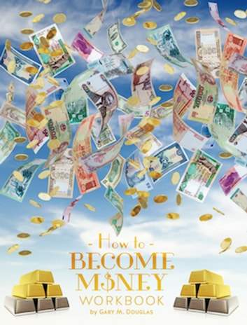 How To Become Money Workbook ebook by Gary M. Douglas