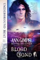 Blood Bond ebook by Ann Gimpel