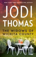 The Widows Of Wichita County ebook by Jodi Thomas