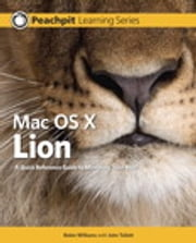 Mac OS X Lion - Peachpit Learning Series ebook by Robin Williams,John Tollett
