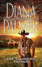 The Founding Father ebook by Diana Palmer