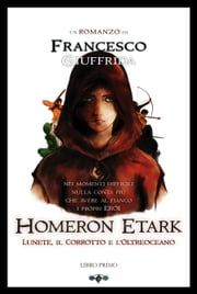Homeron Etark - Lunete, il corrotto e l'Oltreoceano ebook by Francesco Giuffrida