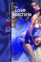 The Love Machine ebook by Michelle Marquis