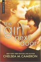 The Girl Next Door - An LGBTQ Romance ebook by Chelsea M. Cameron