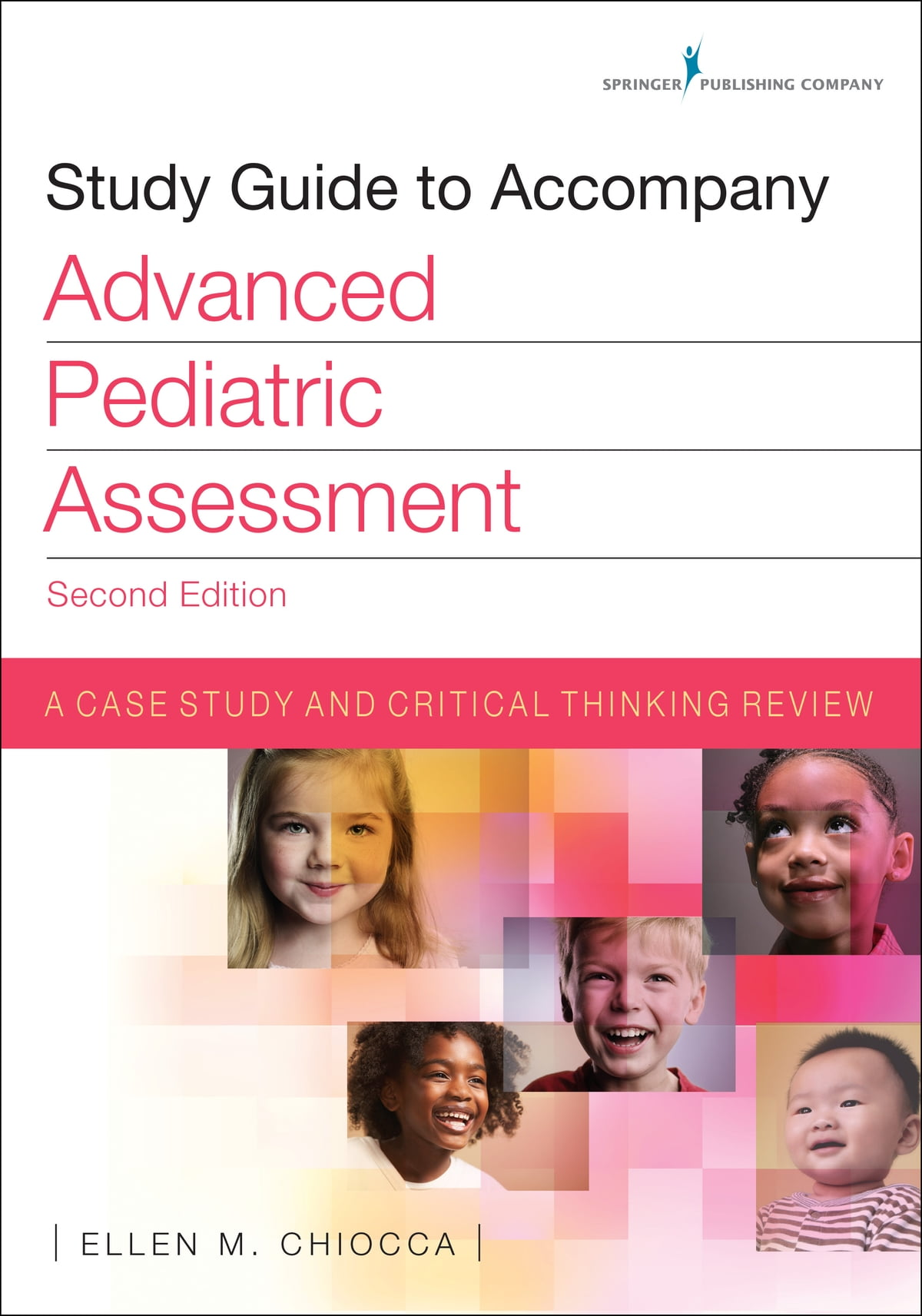 Study Guide to Accompany Advanced Pediatric Assessment, Second Edition  eBook by Ellen Chiocca, MSN, APN, RNC, CPNP - 9780826161758 | Rakuten Kobo