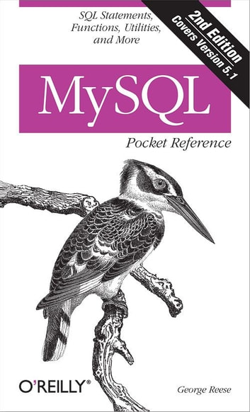 MySQL Pocket Reference - SQL Functions and Utilities ebook by George Reese