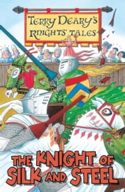 The Knight of Silk and Steel ebook by Terry Deary,Helen Flook