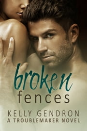 Broken Fences (A TroubleMaker Novel: Book 1) ebook by Kobo.Web.Store.Products.Fields.ContributorFieldViewModel