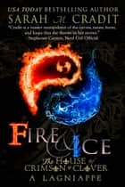 Fire & Ice: Remy and Fleur Fontenot - A Crimson & Clover Lagniappe ebook by Sarah M. Cradit