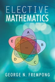 Elective Mathematics ebook by George N. Frempong