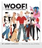 Woof! ebook by Andrew De Prisco,Jason O'Malley