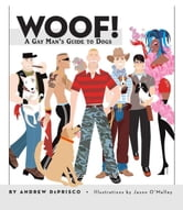 Woof! - A Gay Man's Guide to Dogs ebook by Andrew De Prisco