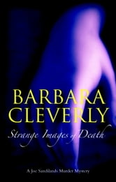 Strange Images of Death - A Joe Sandilands Murder Mystery ebook by Barbara Cleverly