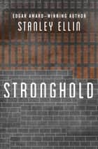 Stronghold ebook by Stanley Ellin