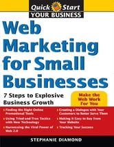 Web Marketing for Small Businesses: 7 Steps to Explosive Business Growth ebook by Stephanie Diamond