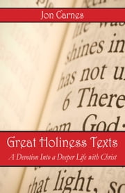 Great Holiness Texts: A Devotion Into a Deeper Life with Christ ebook by Jon Carnes