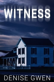 Witness ebook by Denise Gwen