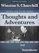 Thoughts and Adventures - Churchill Reflects on Spies, Cartoons, Flying, and the Future ebook by Winston S. Churchill