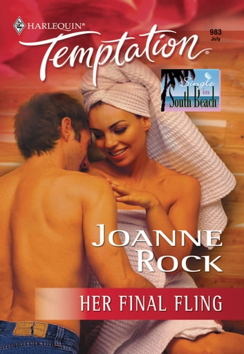 Her Final Fling (Mills & Boon Temptation) ebook by Joanne Rock