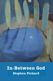 In-Between God - Theology, Community, and Discipleship ebook by Stephen Pickard