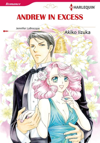 ANDREW IN EXCESS (Harlequin Comics) - Harlequin Comics ebook by Jennifer Labrecque