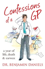 Confessions of a GP (The Confessions Series) ebook by Kobo.Web.Store.Products.Fields.ContributorFieldViewModel