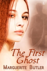 The First Ghost ebook by Marguerite Butler